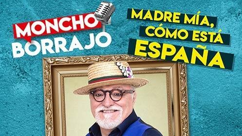"""Entradas """"Madre mía, cómo está España"""" Moncho Borrajo"""