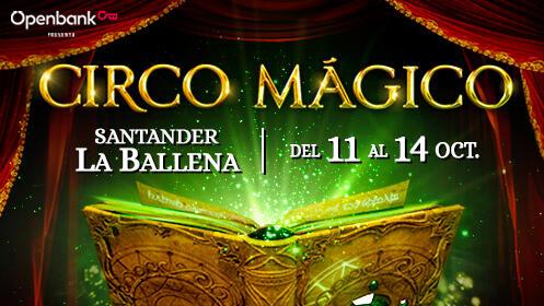 Entradas para el Circo Mágico, los días 11,12, 13 y 14 de octubre